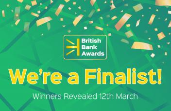We are a finalist in the British Bank Awards 2020