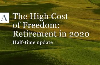 The High Cost of Freedom: Retirement in 2020. Half-time update