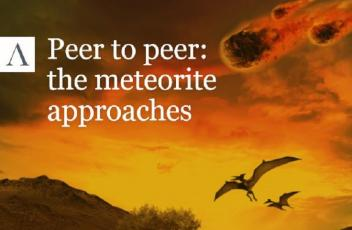 Peer to peer: the meteorite approaches